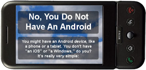 No You Do Not Have An Android