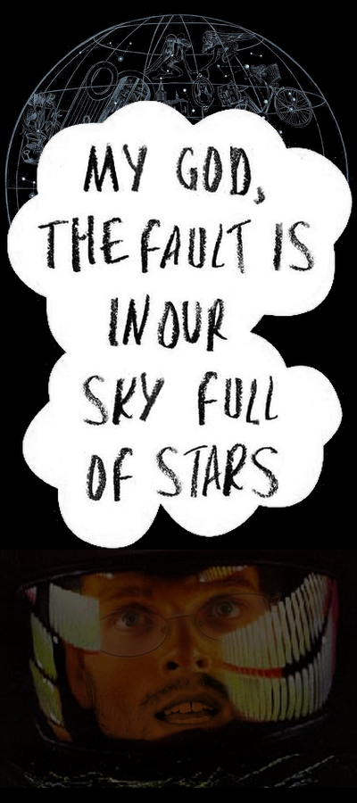My God, the Fault is in Our Sky Full of Stars